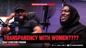 How Transparent Can You REALLY Be With GIRLS??    Halfcast Podcast
