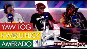 Yaw Tog, Kweku Flick & Amerado on drill, Stormzy, Sore, Asakaa, Sarkodie, UK – Westwood