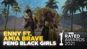 ENNY & Amia Brave Majestic Live Performance Of 'Peng Black Girls'   Rated Awards 2021